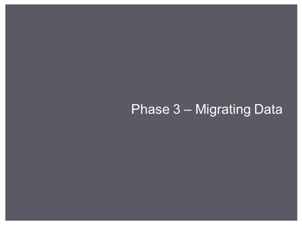 Phase 3 – Migrating Data