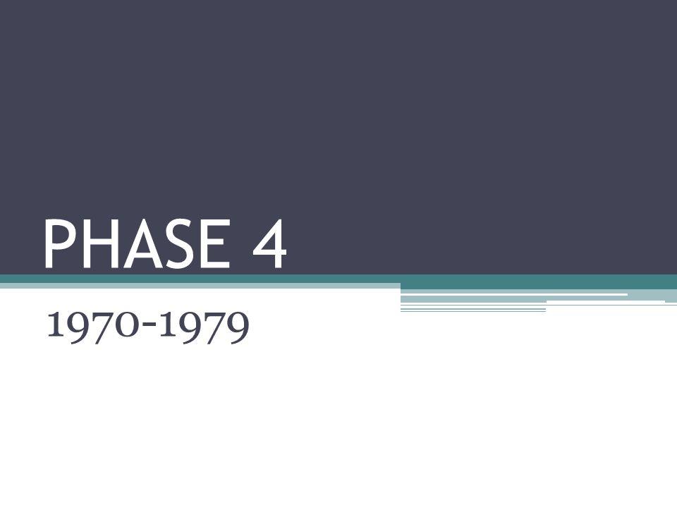 PHASE 4 1970-1979