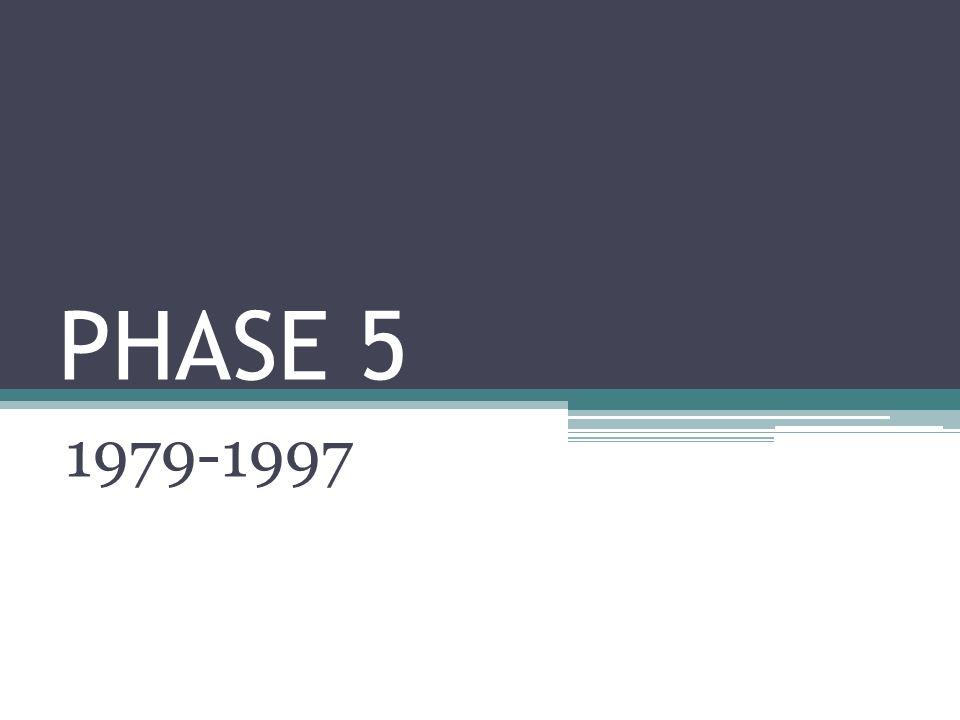 PHASE 5 1979-1997