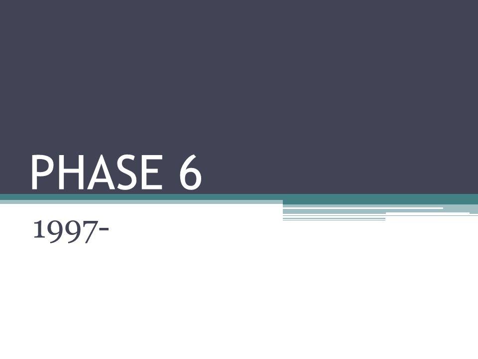 PHASE 6 1997-