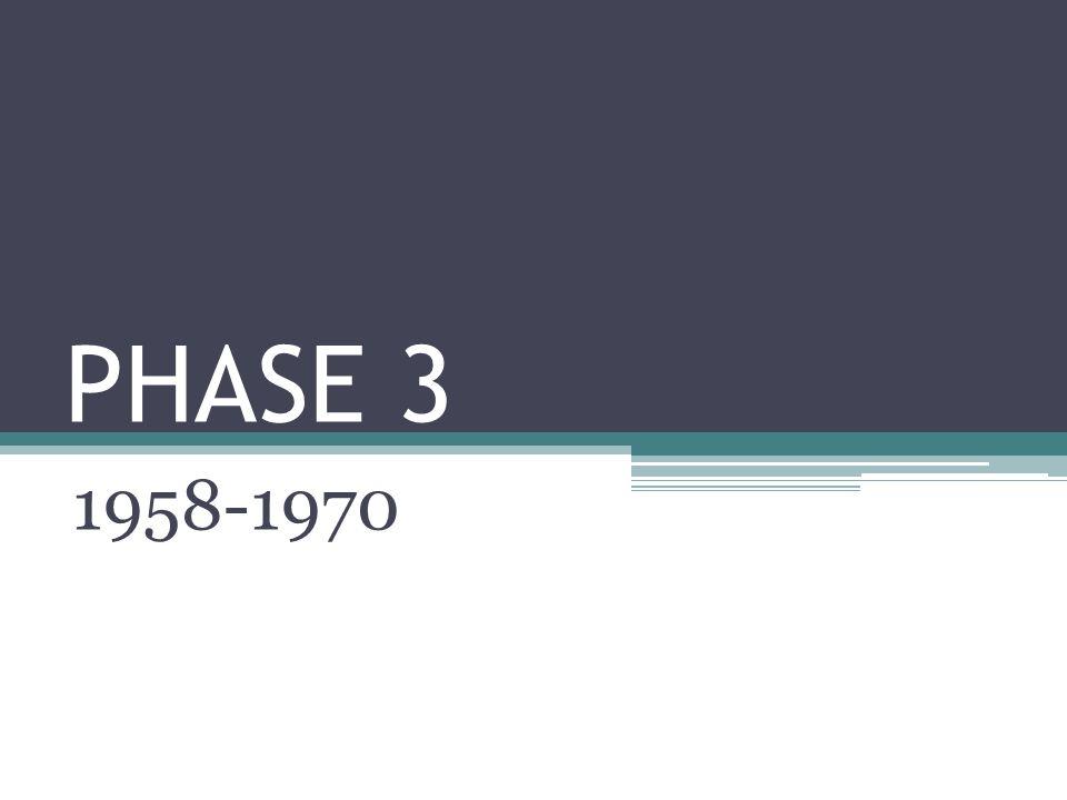 PHASE 3 1958-1970