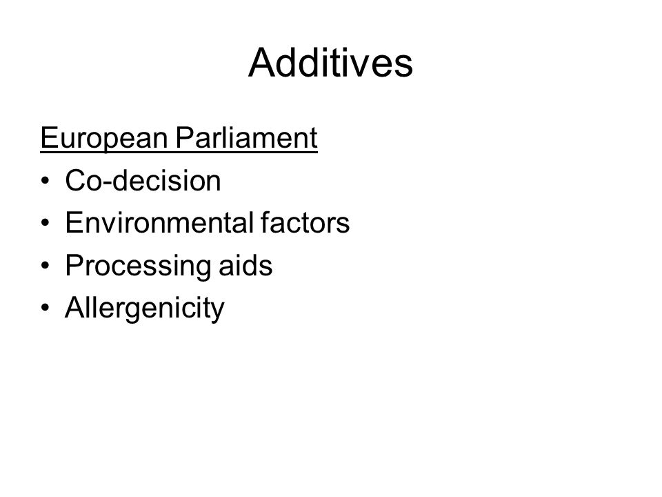 Additives European Parliament Co-decision Environmental factors Processing aids Allergenicity