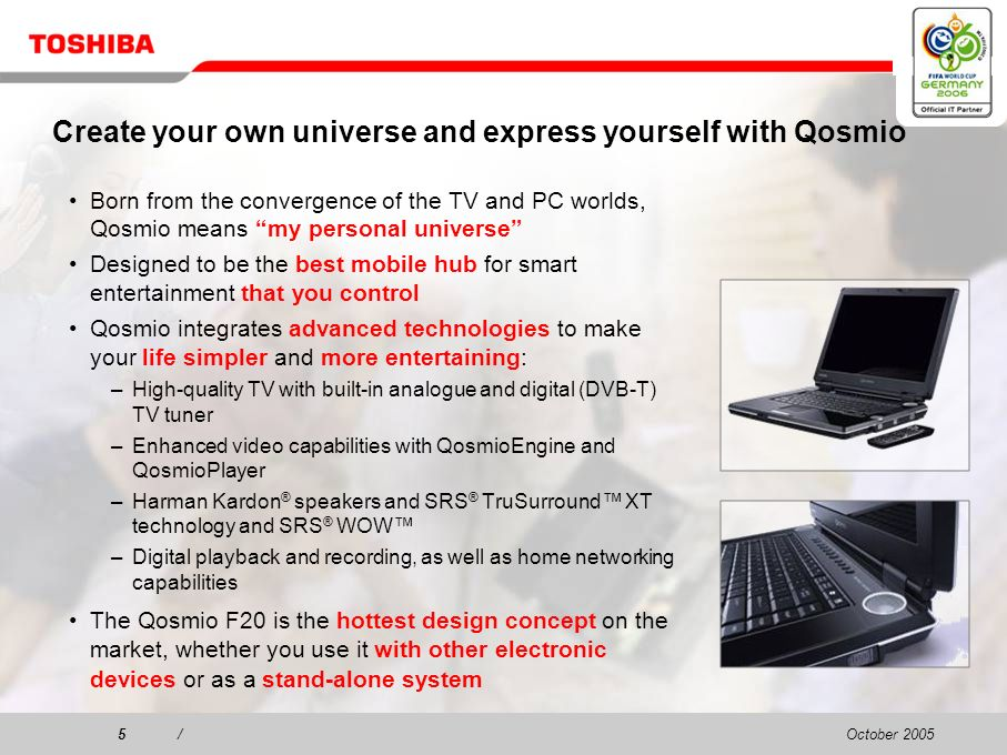 October 20054/4/ Qosmio – Core Technology