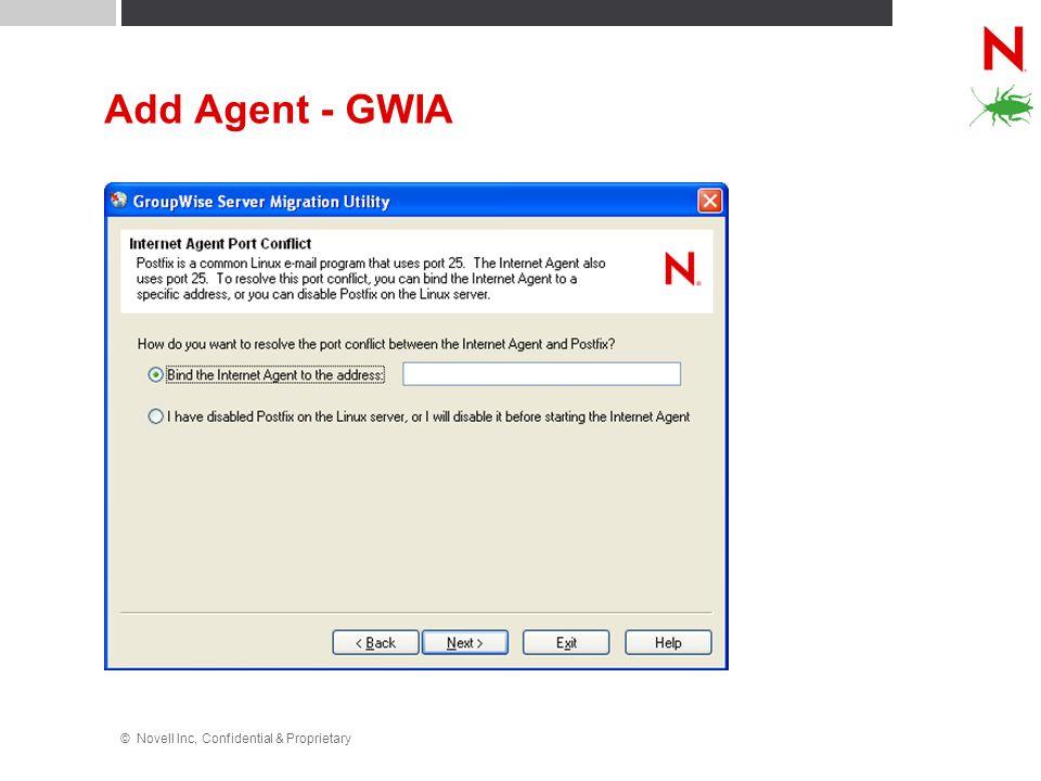 © Novell Inc, Confidential & Proprietary Add Agent - GWIA