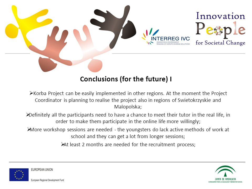 Conclusions (for the future) I Korba Project can be easily implemented in other regions.