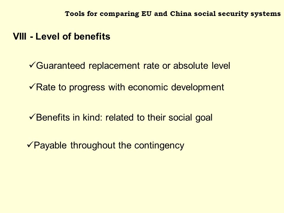 Tools for comparing EU and China social security systems Rate to progress with economic development Benefits in kind: related to their social goal Gua