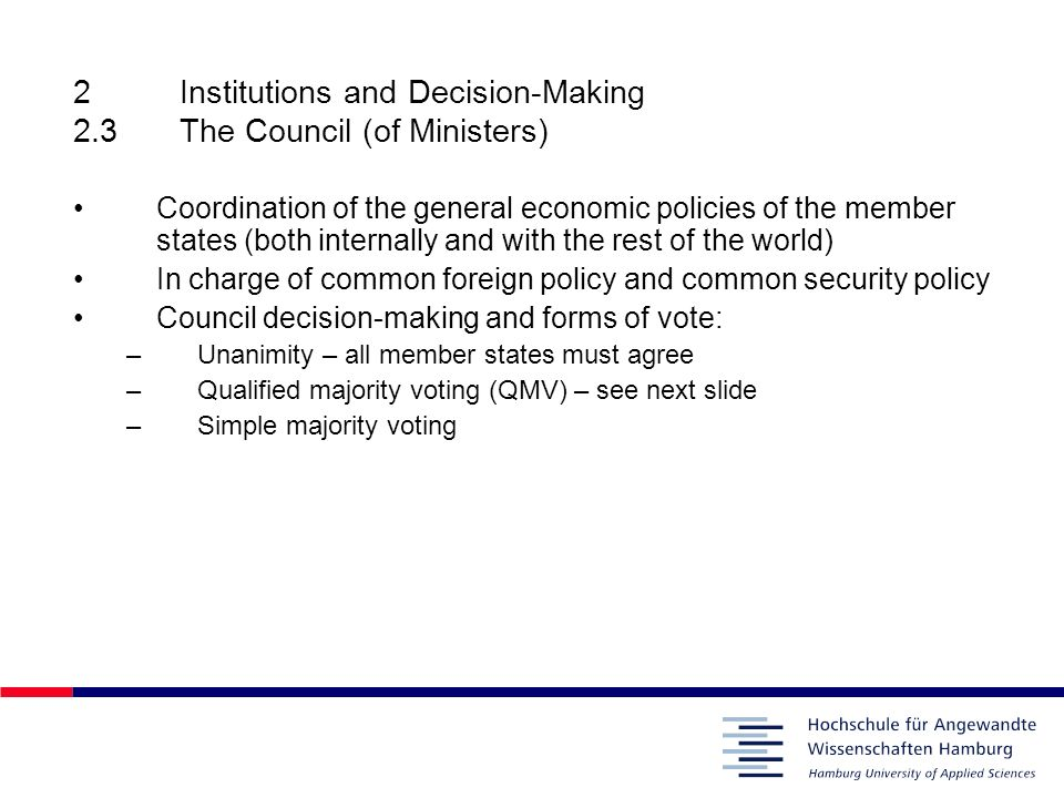 2Institutions and Decision-Making 2.3The Council (of Ministers) Coordination of the general economic policies of the member states (both internally an
