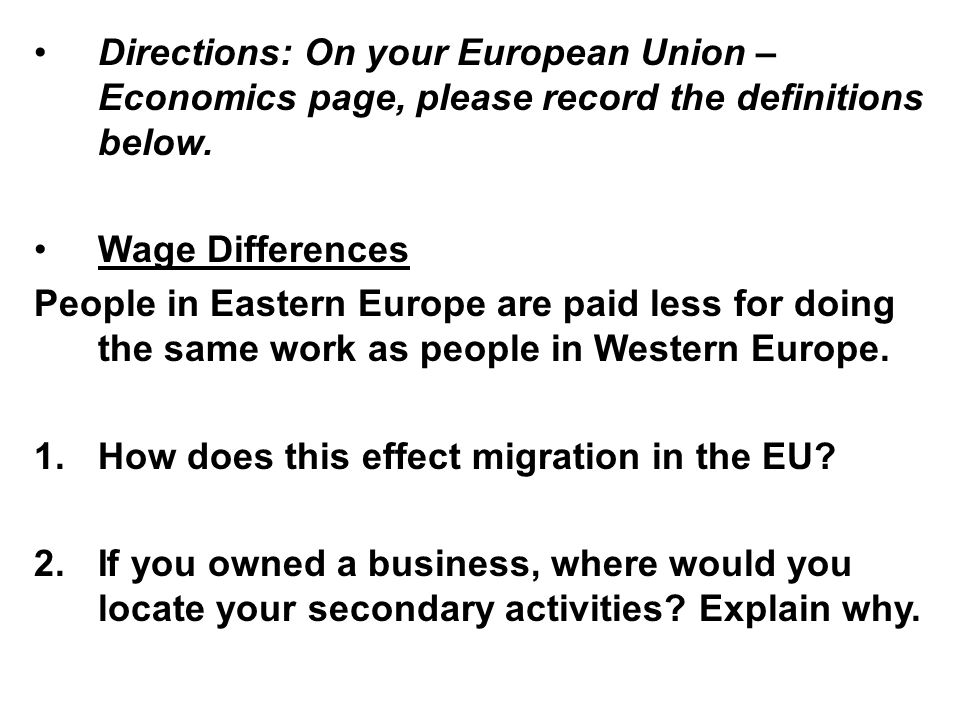 Directions: On your European Union – Economics page, please record the definitions below.