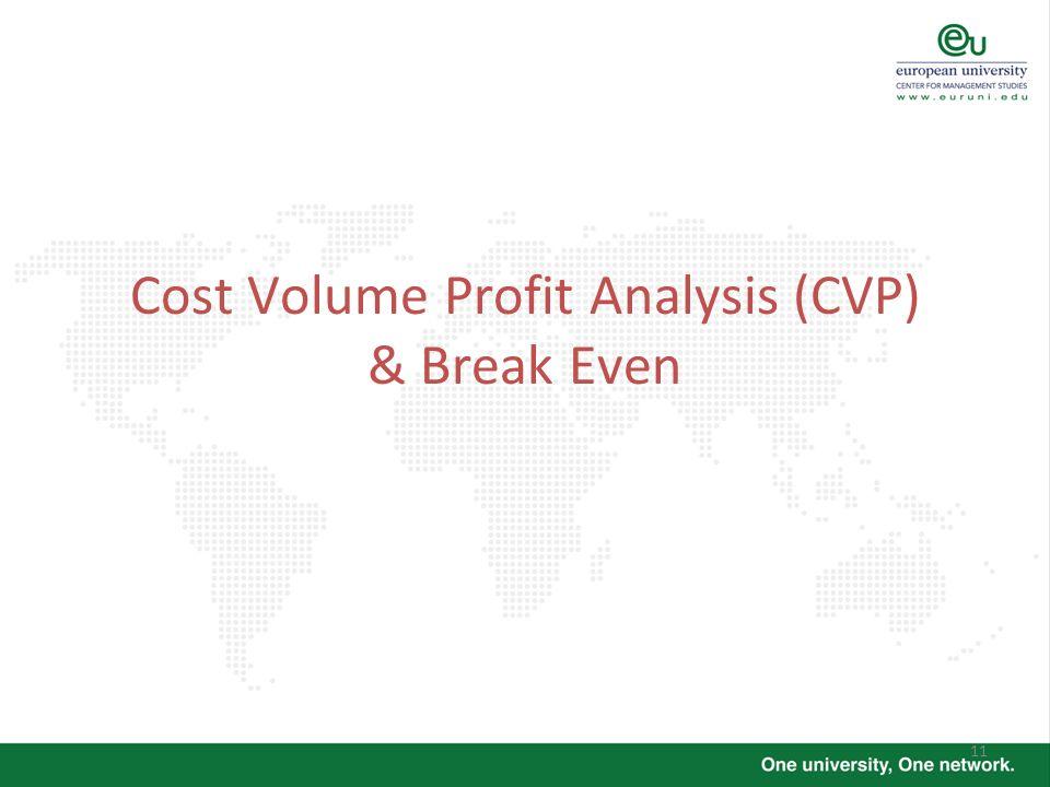 11 Cost Volume Profit Analysis (CVP) & Break Even