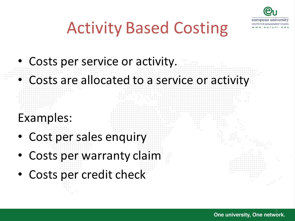 3 Costs per service or activity. Costs are allocated to a service or activity Examples: Cost per sales enquiry Costs per warranty claim Costs per cred