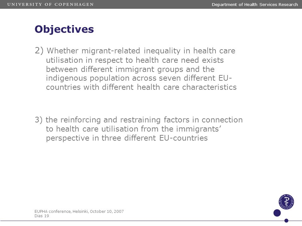 EUPHA conference, Helsinki, October 10, 2007 Dias 19 Department of Health Services Research Objectives 2) Whether migrant-related inequality in health
