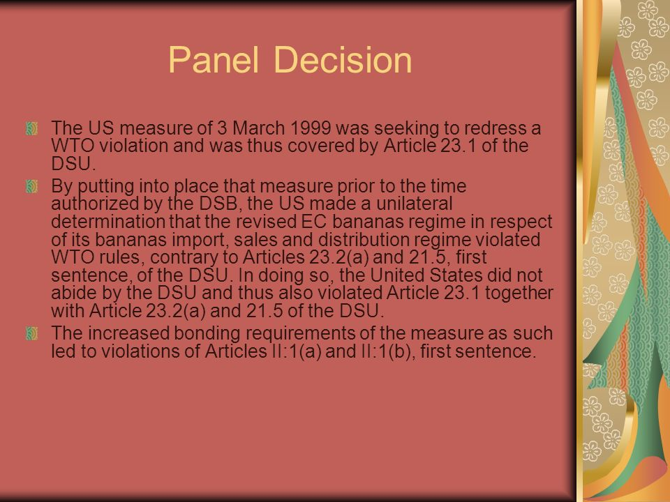 Panel Decision The US measure of 3 March 1999 was seeking to redress a WTO violation and was thus covered by Article 23.1 of the DSU.