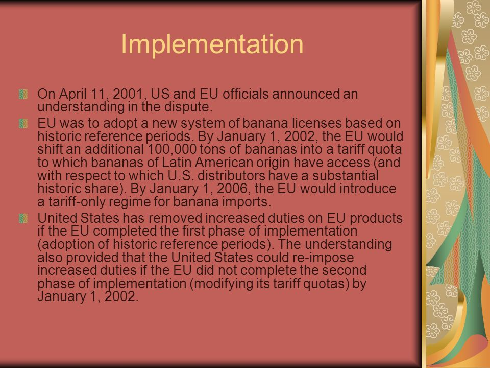 Implementation On April 11, 2001, US and EU officials announced an understanding in the dispute.