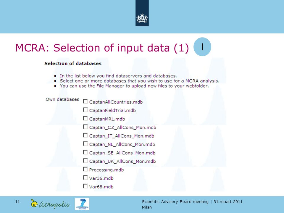 Scientific Advisory Board meeting | 31 maart 2011 Milan 11 MCRA: Selection of input data (1) I