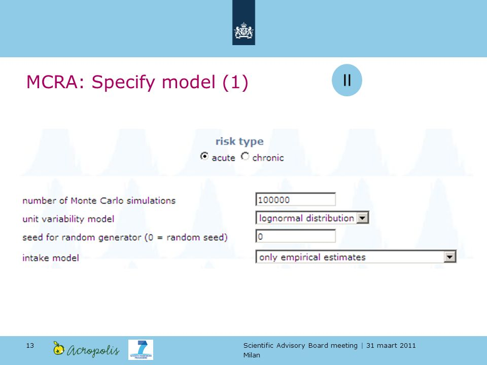 Scientific Advisory Board meeting | 31 maart 2011 Milan 13 MCRA: Specify model (1) II
