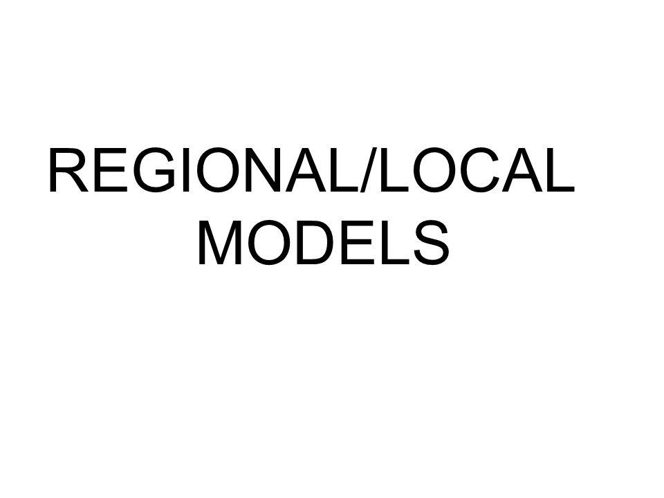 REGIONAL/LOCAL MODELS