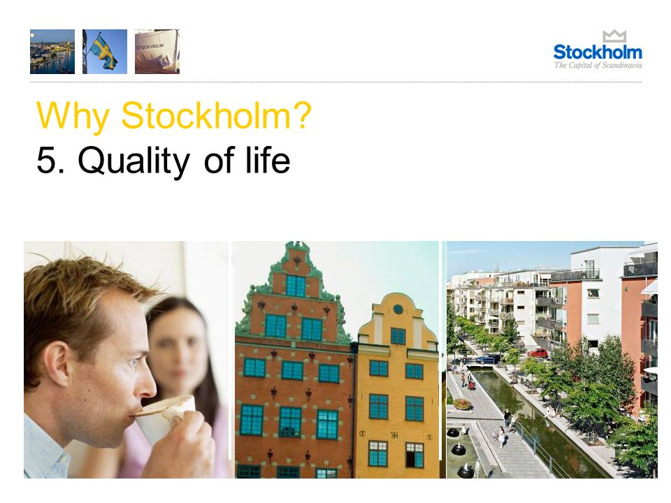 Why Stockholm? 5. Quality of life