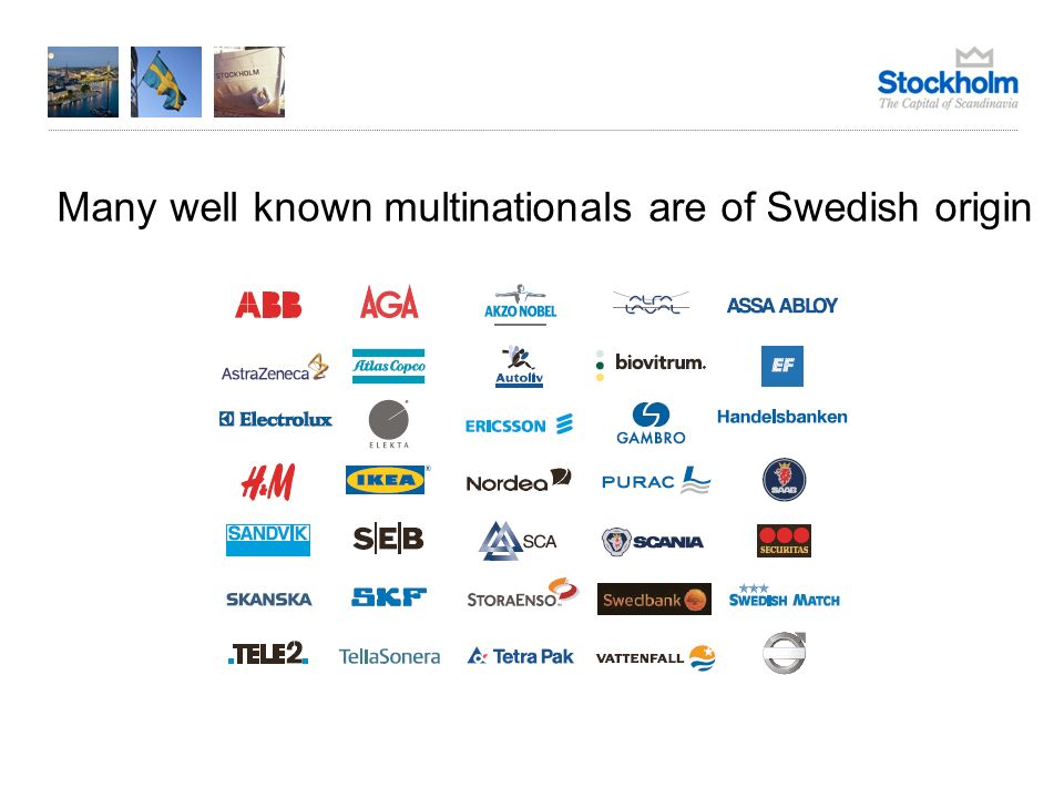 Many well known multinationals are of Swedish origin