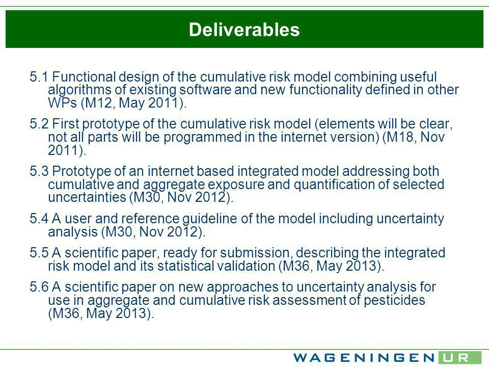 Deliverables 5.1 Functional design of the cumulative risk model combining useful algorithms of existing software and new functionality defined in other WPs (M12, May 2011).