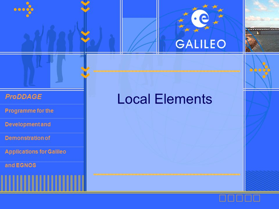 ProDDAGE Programme for the Development and Demonstration of Applications for Galileo and EGNOS Local Elements
