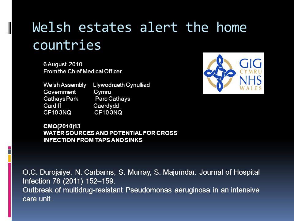 Welsh estates alert the home countries O.C. Durojaiye, N. Carbarns, S. Murray, S. Majumdar. Journal of Hospital Infection 78 (2011) 152–159. Outbreak