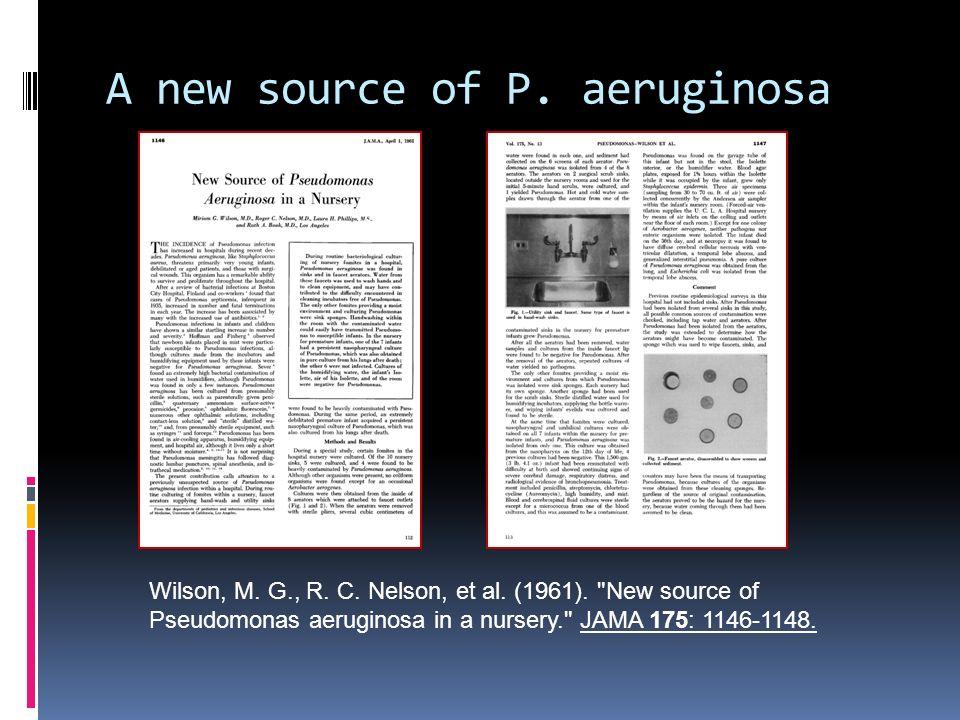 A new source of P. aeruginosa Wilson, M. G., R. C. Nelson, et al. (1961).