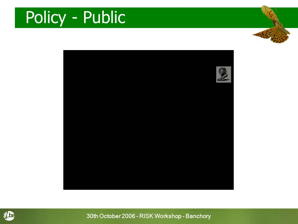 30th October 2006 - RISK Workshop - Banchory Policy - Public