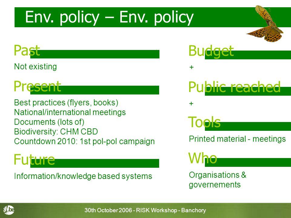 30th October 2006 - RISK Workshop - Banchory Env. policy – Env.