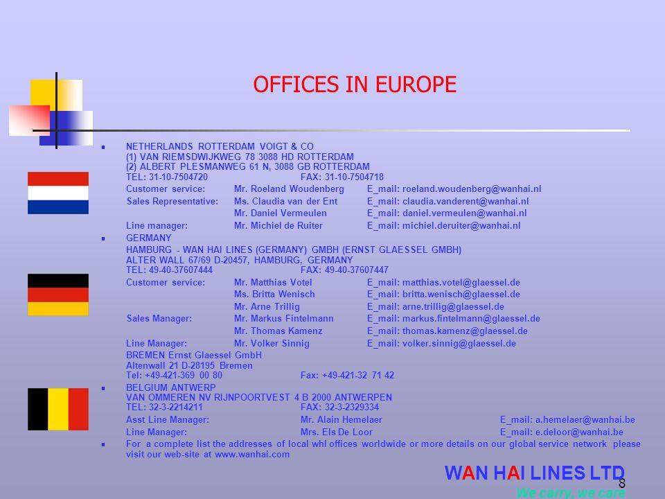 8 OFFICES IN EUROPE NETHERLANDS ROTTERDAM VOIGT & CO (1) VAN RIEMSDWIJKWEG 78 3088 HD ROTTERDAM (2) ALBERT PLESMANWEG 61 N, 3088 GB ROTTERDAM TEL: 31-