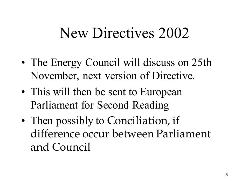 7 Main Points of New Directive Commission proposing to merge electricity and gas directives.