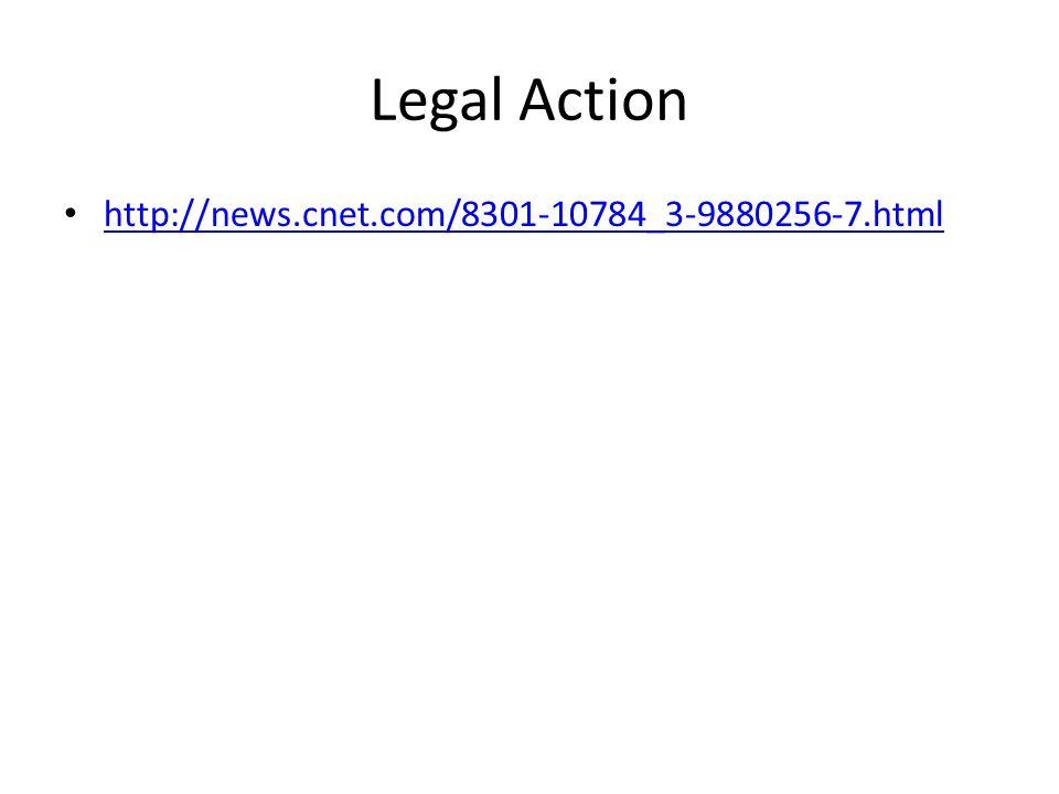Legal Action http://news.cnet.com/8301-10784_3-9880256-7.html
