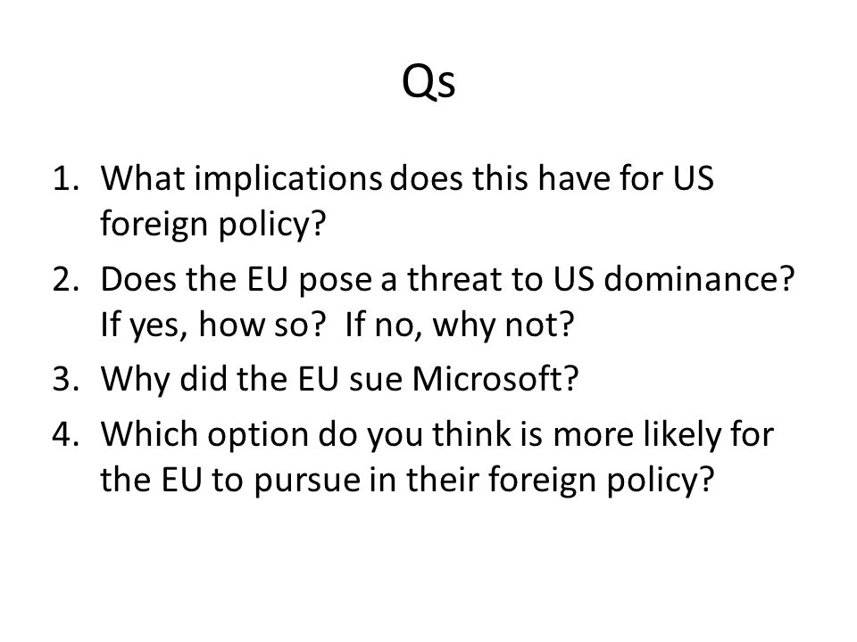Qs 1.What implications does this have for US foreign policy.