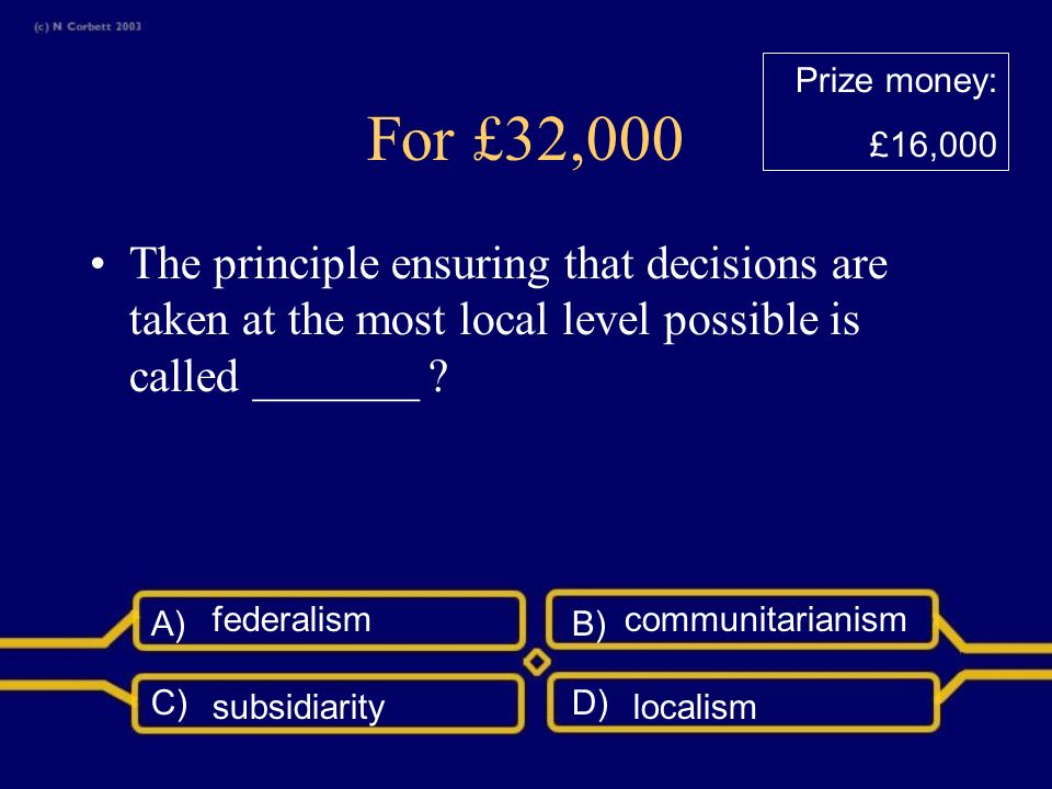 A)B) C)D) For £16,000 Question: wrong Correct Prize money: £8,000