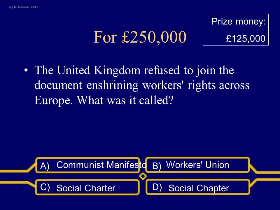 A)B) C)D) For £125,000 Which two countries negotiated opt-out clauses to the Maastricht Treaty.