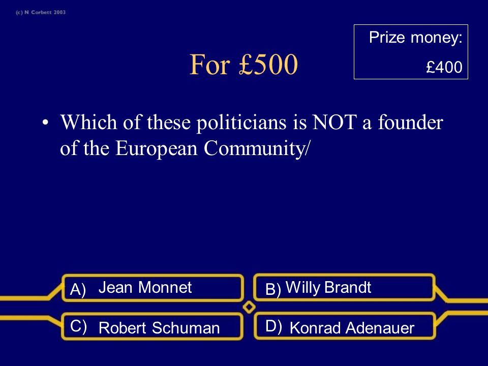 A)B) C)D) For £400 How many countries where founder members of the European Communities.