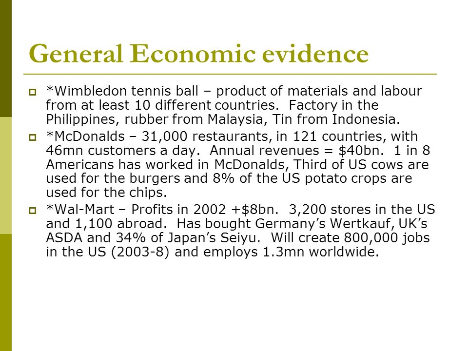 General Economic evidence *Wimbledon tennis ball – product of materials and labour from at least 10 different countries.
