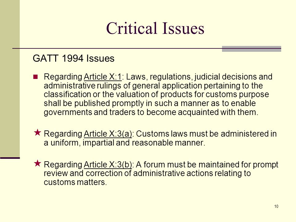 10 Critical Issues GATT 1994 Issues Regarding Article X:1: Laws, regulations, judicial decisions and administrative rulings of general application per