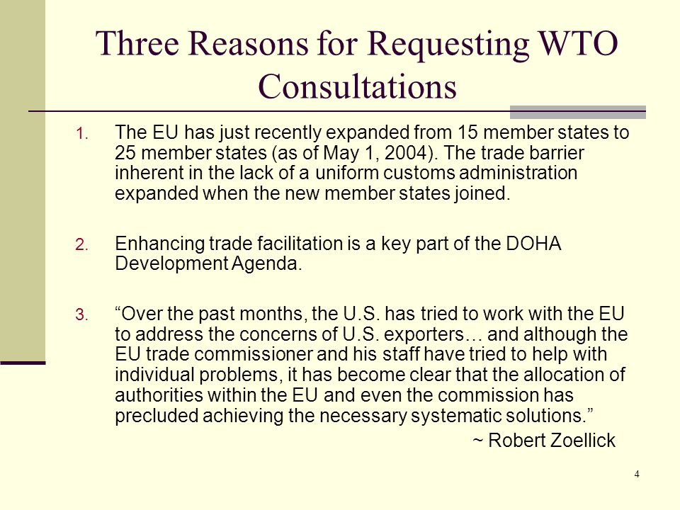 4 Three Reasons for Requesting WTO Consultations 1. The EU has just recently expanded from 15 member states to 25 member states (as of May 1, 2004). T
