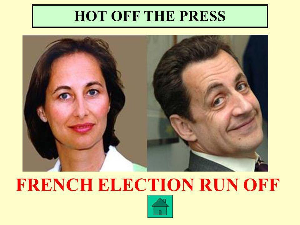 HOT OFF THE PRESS FRENCH ELECTION RUN OFF