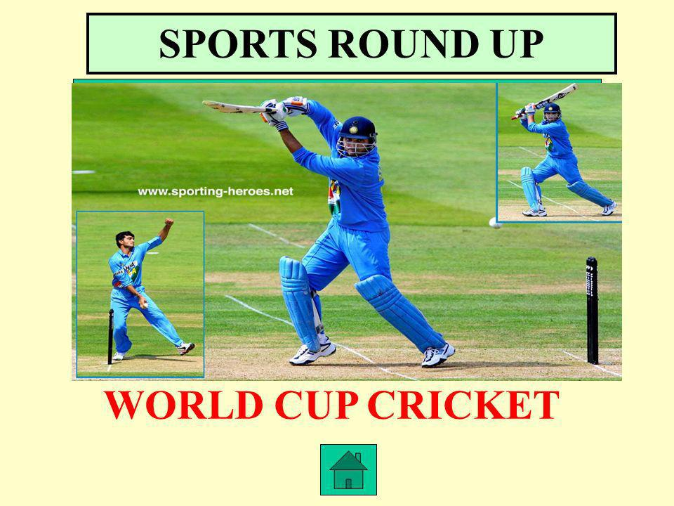 SPORTS ROUND UP WORLD CUP CRICKET