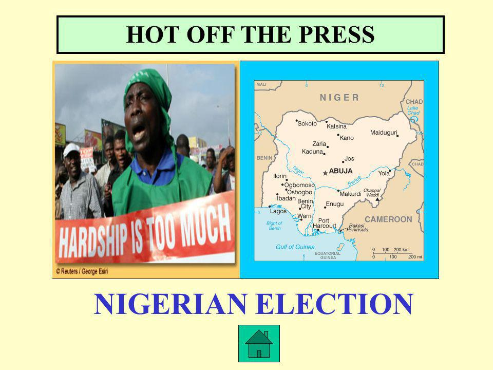 HOT OFF THE PRESS NIGERIAN ELECTION