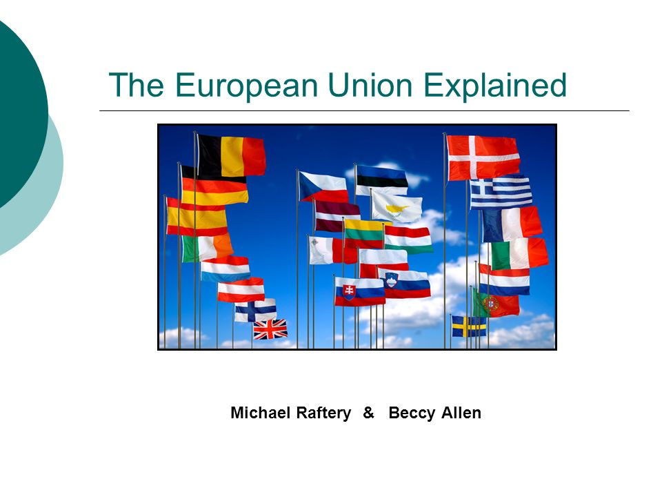 The European Union Explained Michael Raftery& Beccy Allen