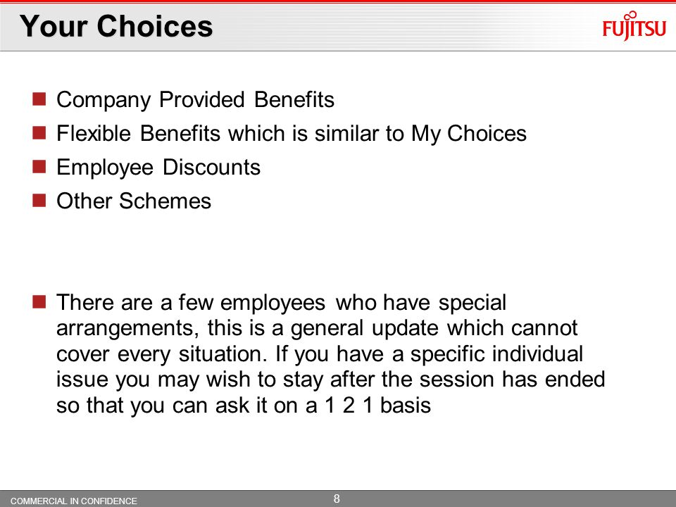 COMMERCIAL IN CONFIDENCE 7 Your Choices For DWP Copyright 2009 Fujitsu Services Limited Fujitsus Benefit Offering To Transferees who have Modified ter