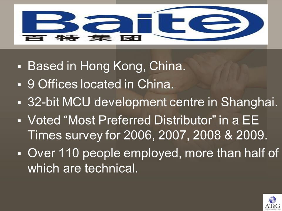 Based in Hong Kong, China. 9 Offices located in China. 32-bit MCU development centre in Shanghai. Voted Most Preferred Distributor in a EE Times surve