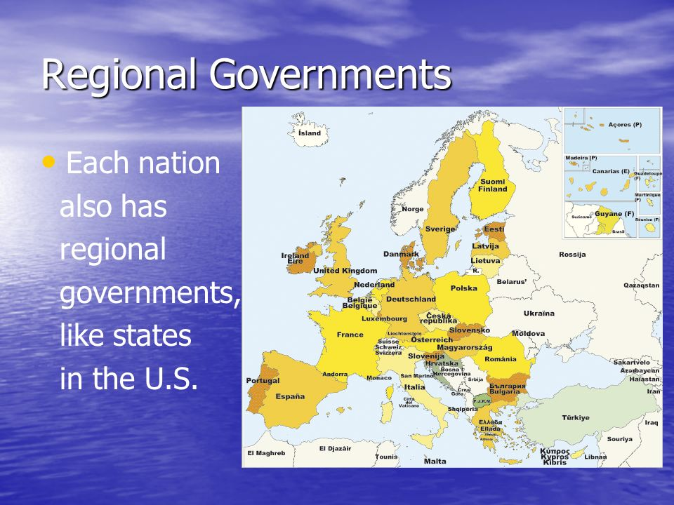 Regional Governments Each nation also has regional governments, like states in the U.S.