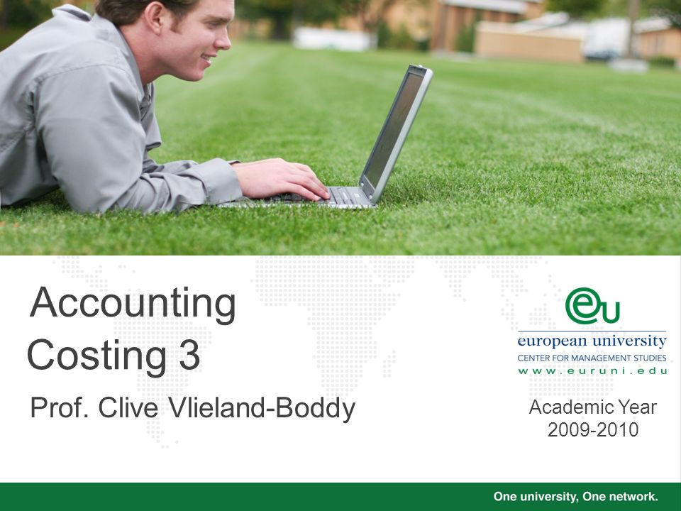 Costing 3 Accounting Prof. Clive Vlieland-Boddy Academic Year 2009-2010
