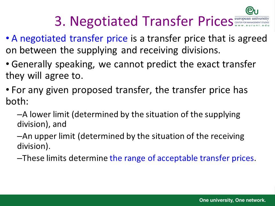 3. Negotiated Transfer Prices A negotiated transfer price is a transfer price that is agreed on between the supplying and receiving divisions. General