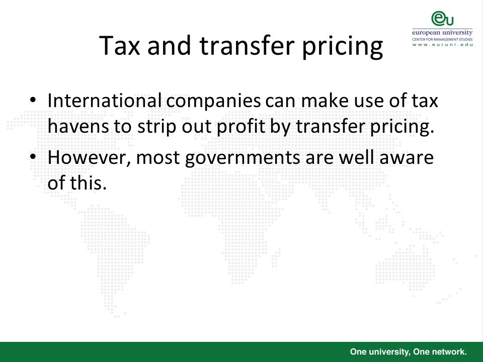 Tax and transfer pricing International companies can make use of tax havens to strip out profit by transfer pricing. However, most governments are wel