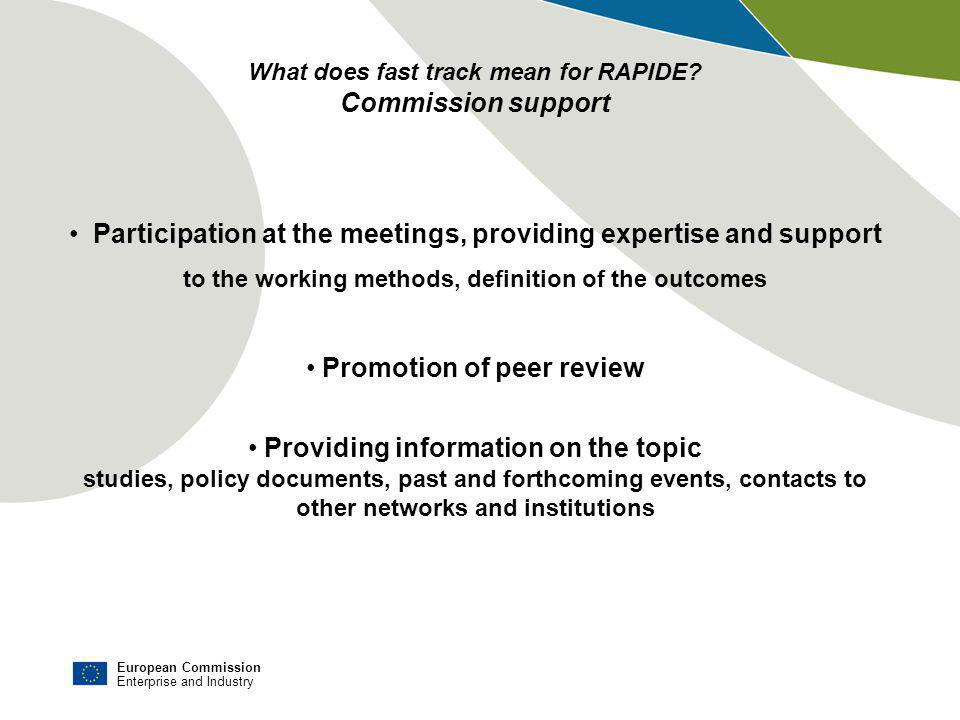 European Commission Enterprise and Industry Title of the presentation | Date | # What does fast track mean for RAPIDE.