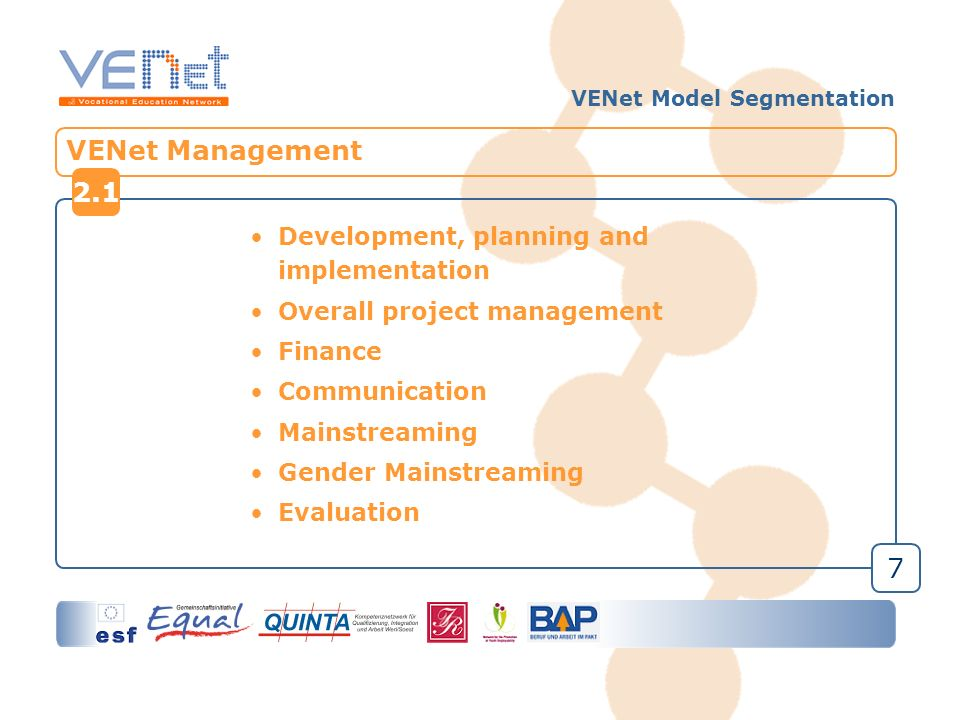 8 VENet Training System 2.2.1 Life Skills Training 2.2.2 Theoretical Vocational Training 2.2.3 Practical Vocational Training VENet Model Segmentation 2.2